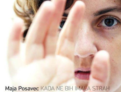 Maja Posavec: Kada ne bih imala strah