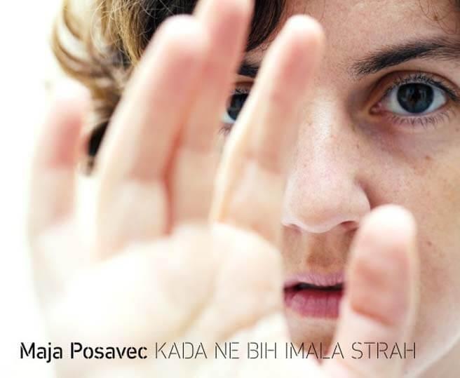 Maja Posavec - Kada ne bih imala strah - predogled