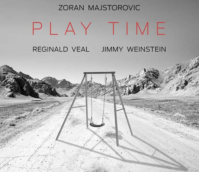 Zoran Majstorovic - Reginald Veal - Jimmy Weinstein - Play Time - predogled