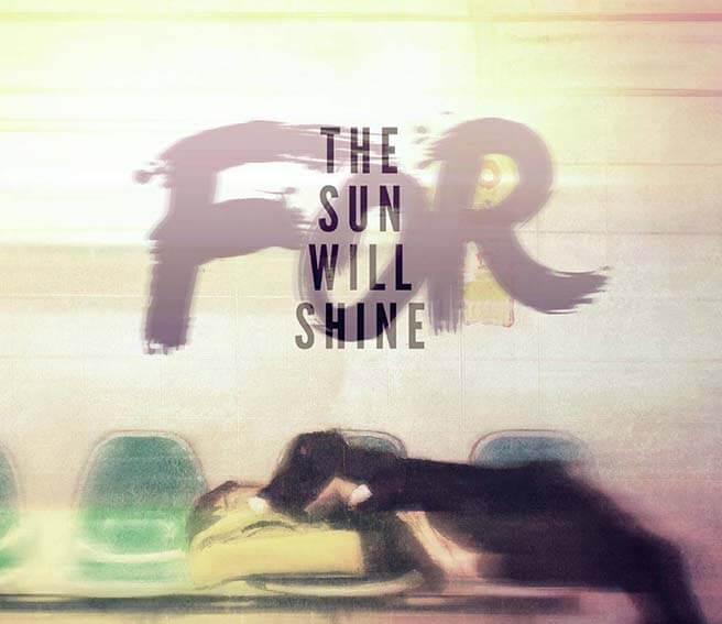 F O R - The Sun Will Shine