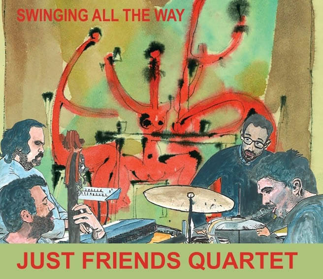 Just Friends Quartet Swinging All the Way